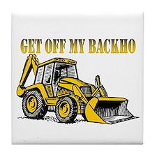 Off My Backhoe Tile Coaster
