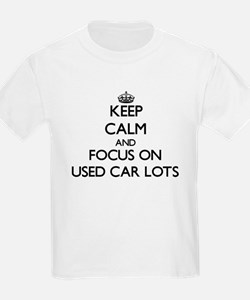 Keep Calm by focusing on Used Car Lots T-Shirt