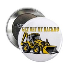 Off My Backhoe Button
