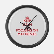 Keep Calm by focusing on Mattress Large Wall Clock