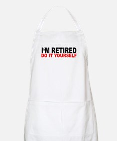 I'M RETIRED - DO IT YOURSELF BBQ Apron