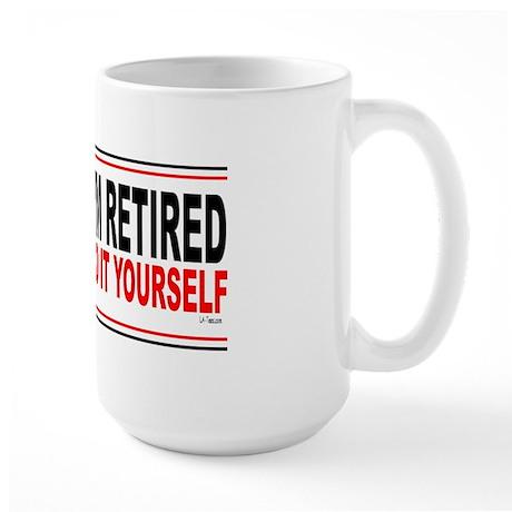 I'M RETIRED - DO IT YOURSELF Large Mug