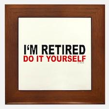 I'M RETIRED - DO IT YOURSELF Framed Tile