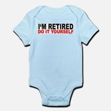 I'M RETIRED - DO IT YOURSELF Infant Bodysuit