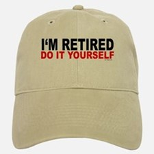I'M RETIRED - DO IT YOURSELF Baseball Baseball Cap