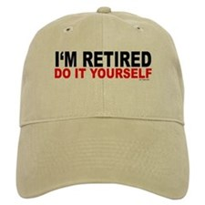 I'M RETIRED - DO IT YOURSELF Cap