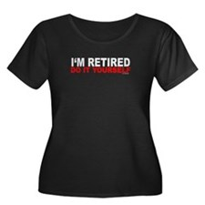 I'M RETIRED - DO IT YOURSELF T