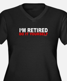 I'M RETIRED - DO IT YOURSELF Women's Plus Size V-N