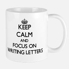 Keep Calm by focusing on Writing Letters Mugs