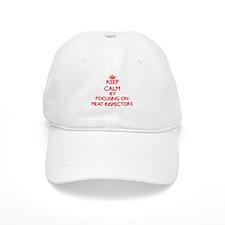 Keep Calm by focusing on Meat Inspectors Baseball Baseball Cap