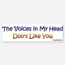 Voices... Bumper Bumper Bumper Sticker