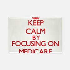 Keep Calm by focusing on Medicare Magnets