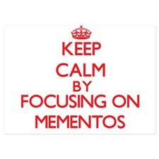 Keep Calm by focusing on Mementos Invitations