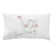 June Bug Pillow Case