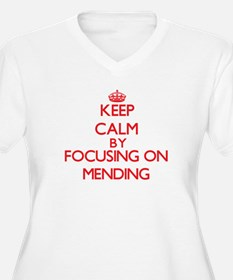 Keep Calm by focusing on Mending Plus Size T-Shirt