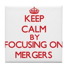 Keep Calm by focusing on Mergers Tile Coaster