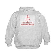 Keep Calm by focusing on Metamorphosis Hoodie