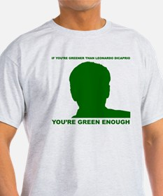 Greener than DiCaprio T-Shirt