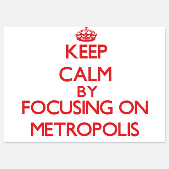 Keep Calm by focusing on Metropolis Invitations