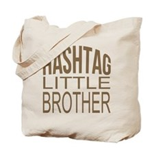 Hashtag Little Brother Tote Bag