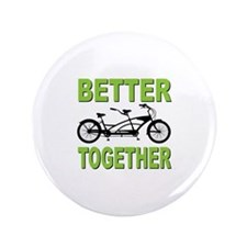 "Better Together 3.5"" Button"