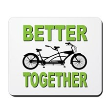 Better Together Mousepad