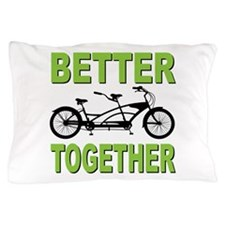 Better Together Pillow Case