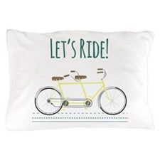 Lets Ride Pillow Case