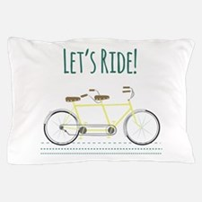 Lets Ride Pillow Case