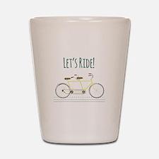 Lets Ride Shot Glass