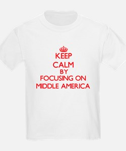 Keep Calm by focusing on Middle America T-Shirt