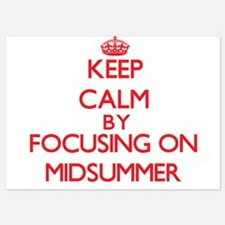 Keep Calm by focusing on Midsummer Invitations