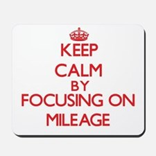 Keep Calm by focusing on Mileage Mousepad