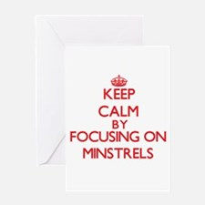 Keep Calm by focusing on Minstrels Greeting Cards