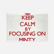 Keep Calm by focusing on Minty Magnets