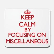 Keep Calm by focusing on Miscellaneous Mousepad