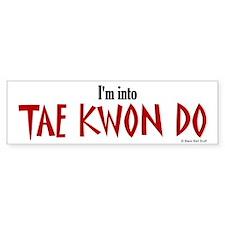 I'm Into Tae Kwon Do Bumper Bumper Bumper Sticker