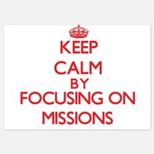 Keep Calm by focusing on Missions Invitations