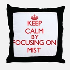 Keep Calm by focusing on Mist Throw Pillow