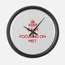 Keep Calm by focusing on Mist Large Wall Clock
