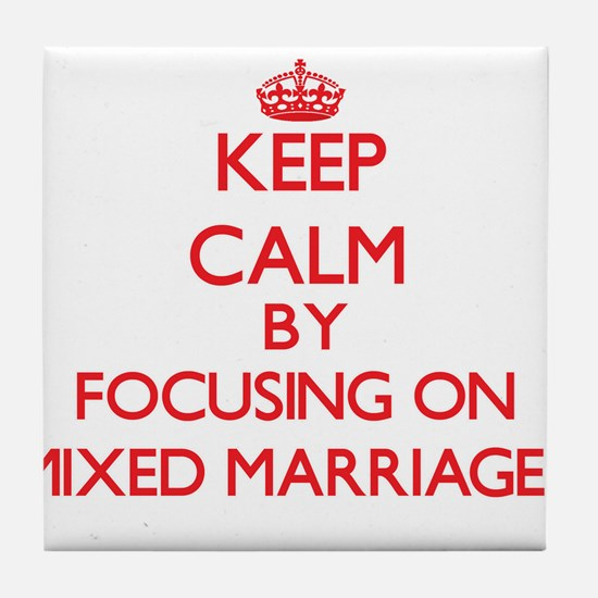 Keep Calm by focusing on Mixed Marria Tile Coaster