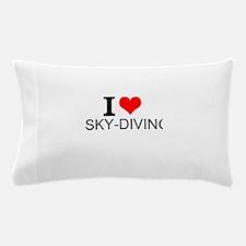 I Love Sky-Diving Pillow Case