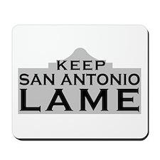 Keep San Antonio Lame Mousepad