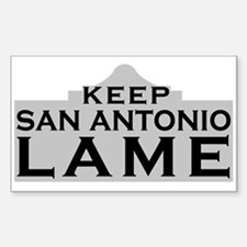 Keep San Antonio Lame Decal