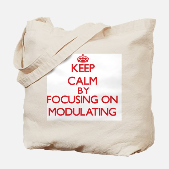 Keep Calm by focusing on Modulating Tote Bag