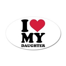 I love my daughter Wall Decal