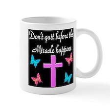 BELIEVE IN MIRACLES Mug
