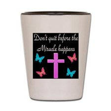 BELIEVE IN MIRACLES Shot Glass