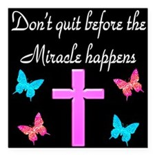 "BELIEVE IN MIRACLES Square Car Magnet 3"" x 3"""