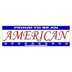 Proud To Be An American Bumper Bumper Sticker